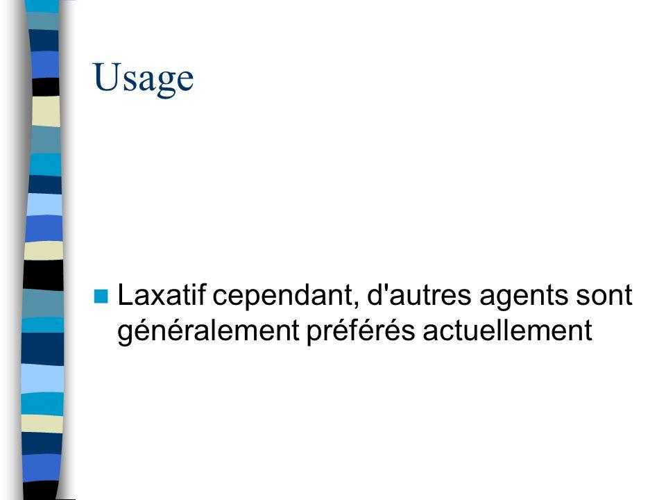 Usage Laxatif cependant, d'autres agents sont généralement préférés actuellement