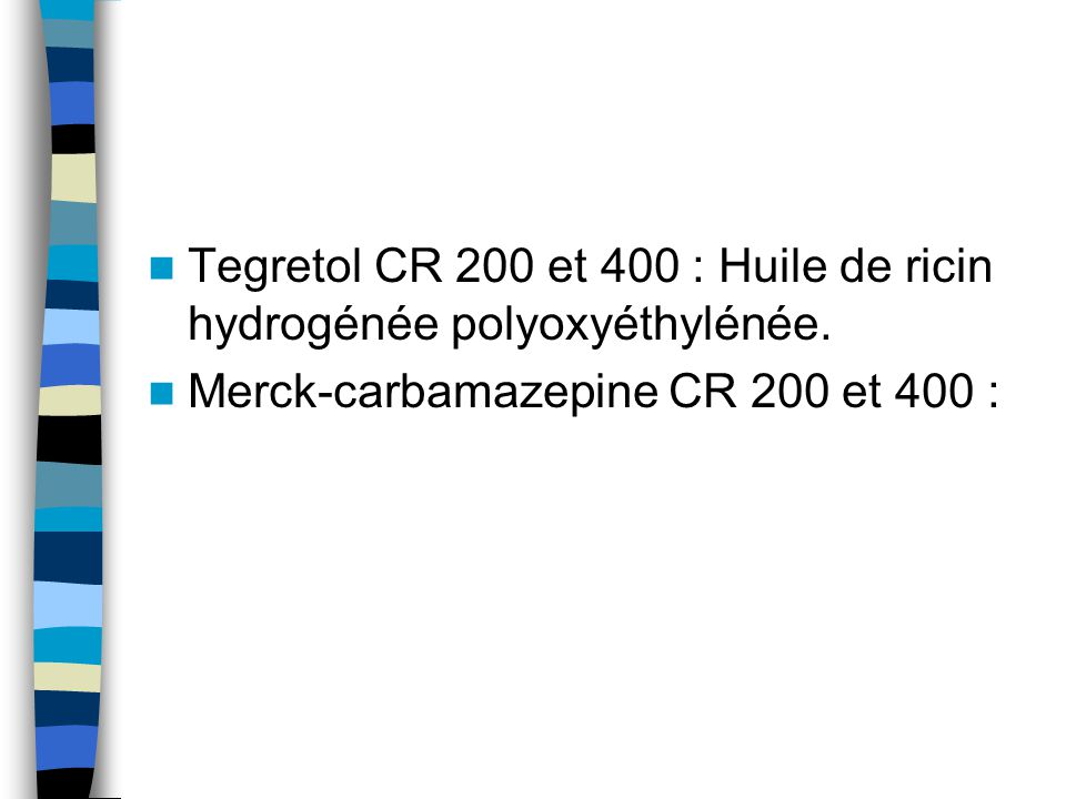 Tegretol CR 200 et 400 : Huile de ricin hydrogénée polyoxyéthylénée. Merck-carbamazepine CR 200 et 400 :