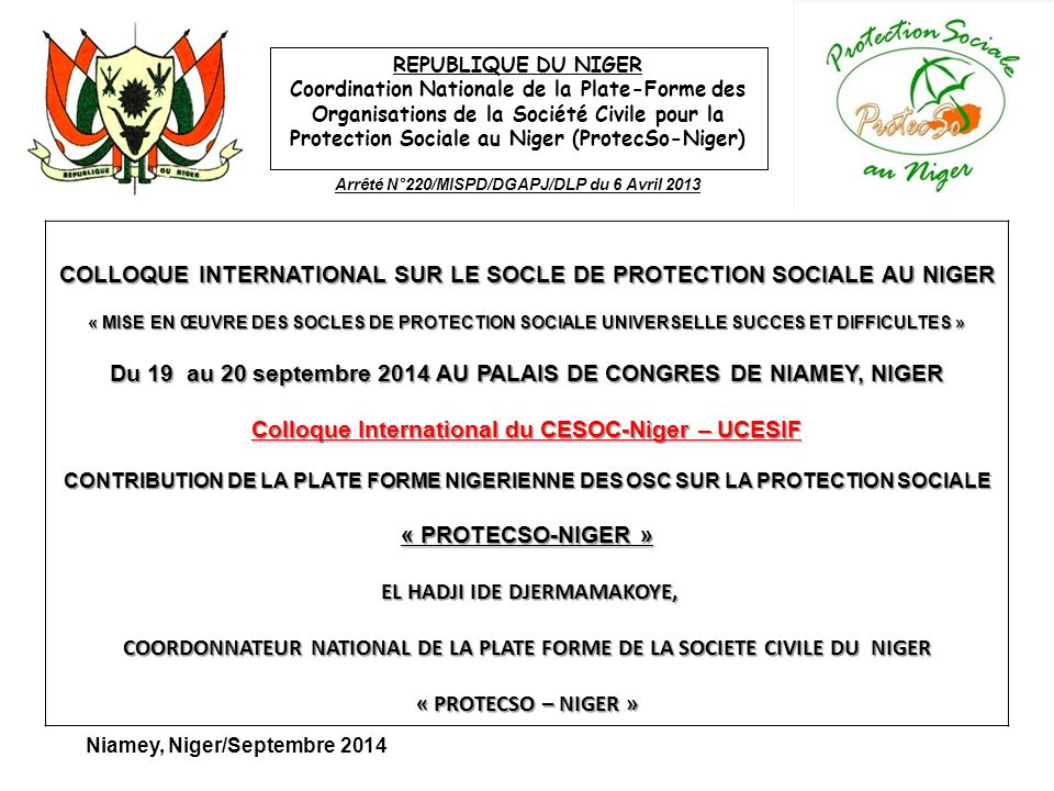 COLLOQUE INTERNATIONAL SUR LE SOCLE DE PROTECTION SOCIALE AU NIGER « MISE EN ŒUVRE DES SOCLES DE PROTECTION SOCIALE UNIVERSELLE SUCCES ET DIFFICULTES