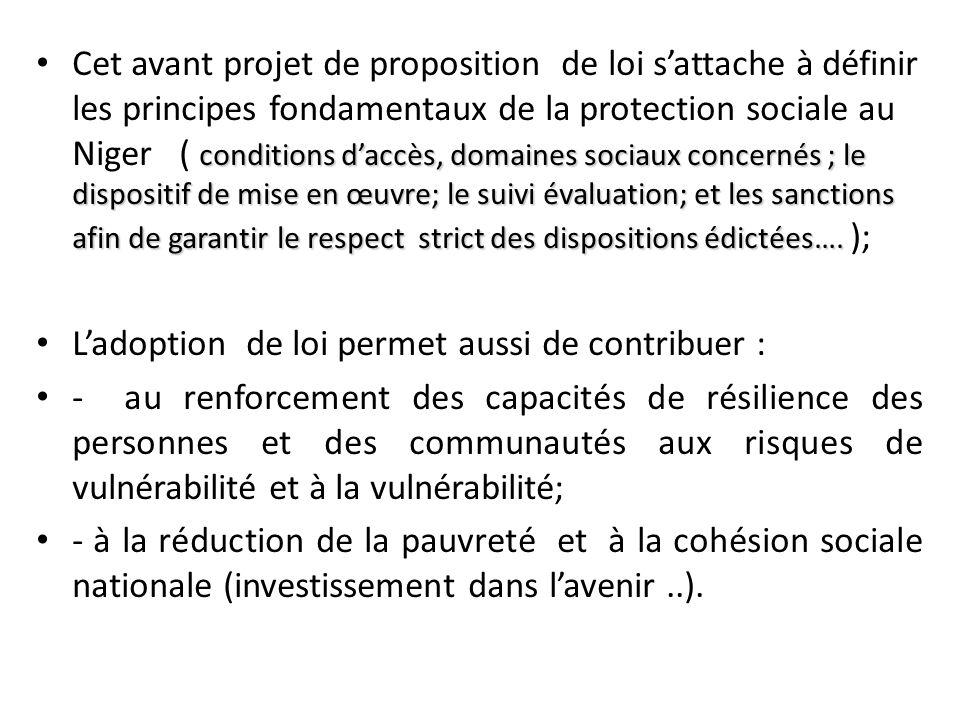 conditions d'accès, domaines sociaux concernés ; le dispositif de mise en œuvre; le suivi évaluation; et les sanctions afin de garantir le respect str
