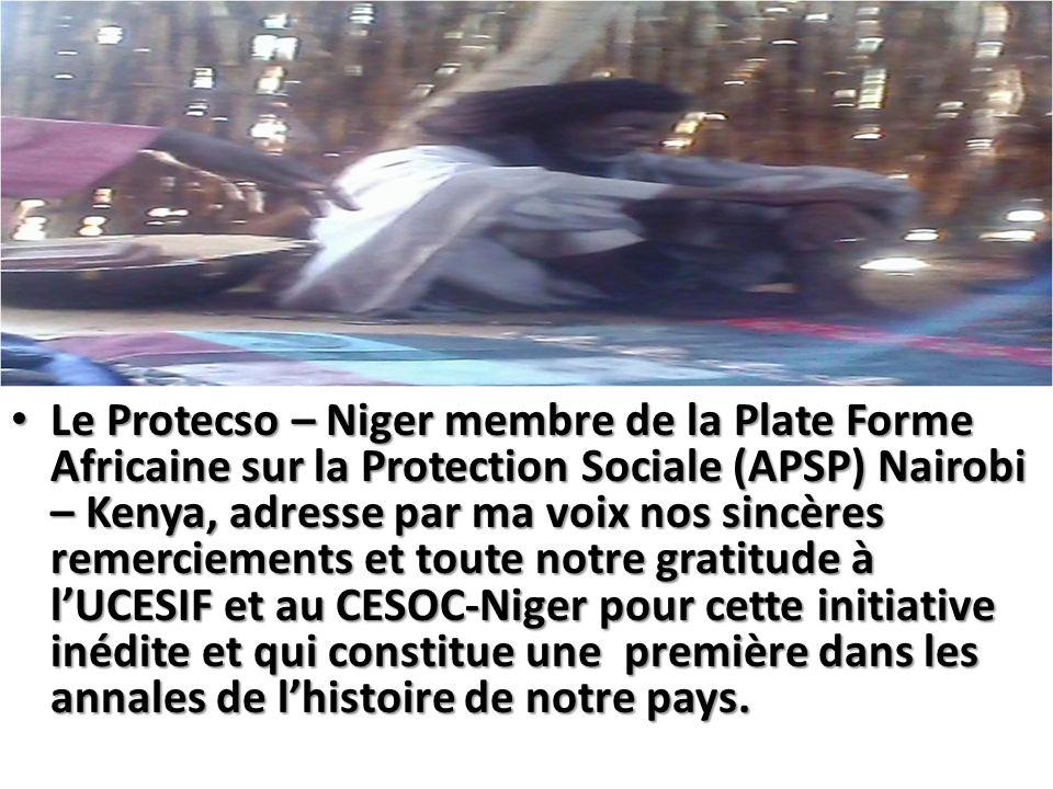 Le Protecso – Niger membre de la Plate Forme Africaine sur la Protection Sociale (APSP) Nairobi – Kenya, adresse par ma voix nos sincères remerciement