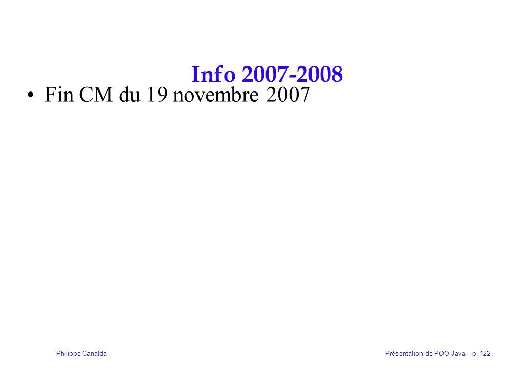 Présentation de POO-Java - p. 122Philippe Canalda Info 2007-2008 Fin CM du 19 novembre 2007