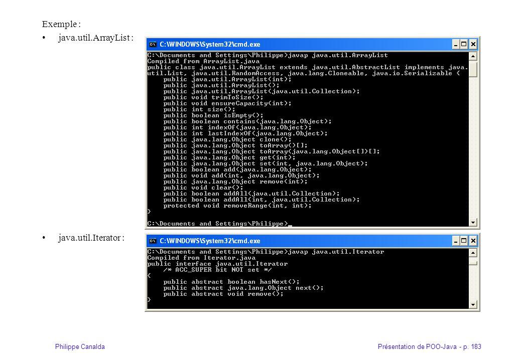 Présentation de POO-Java - p. 183Philippe Canalda Exemple : java.util.ArrayList : java.util.Iterator :