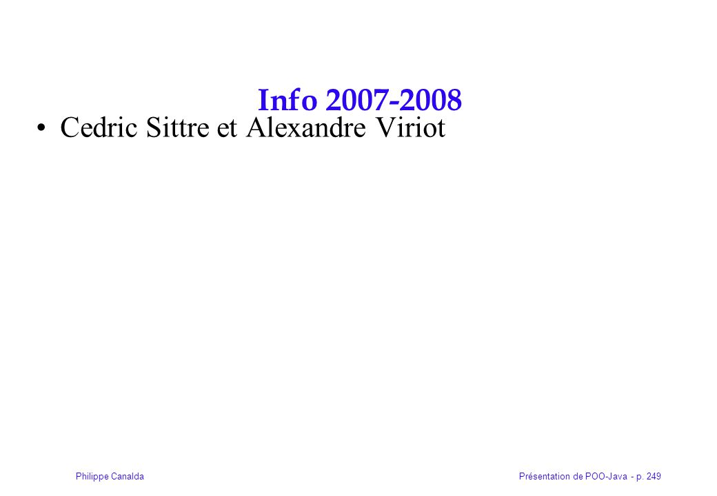 Présentation de POO-Java - p. 249Philippe Canalda Info 2007-2008 Cedric Sittre et Alexandre Viriot