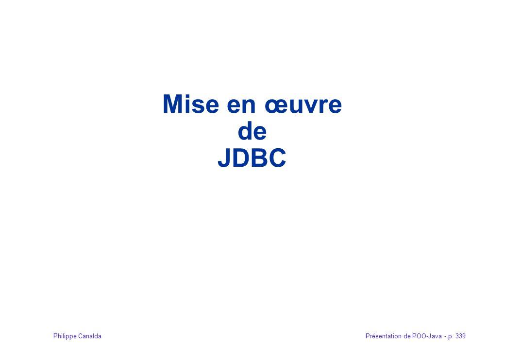 Présentation de POO-Java - p. 339Philippe Canalda Mise en œuvre de JDBC