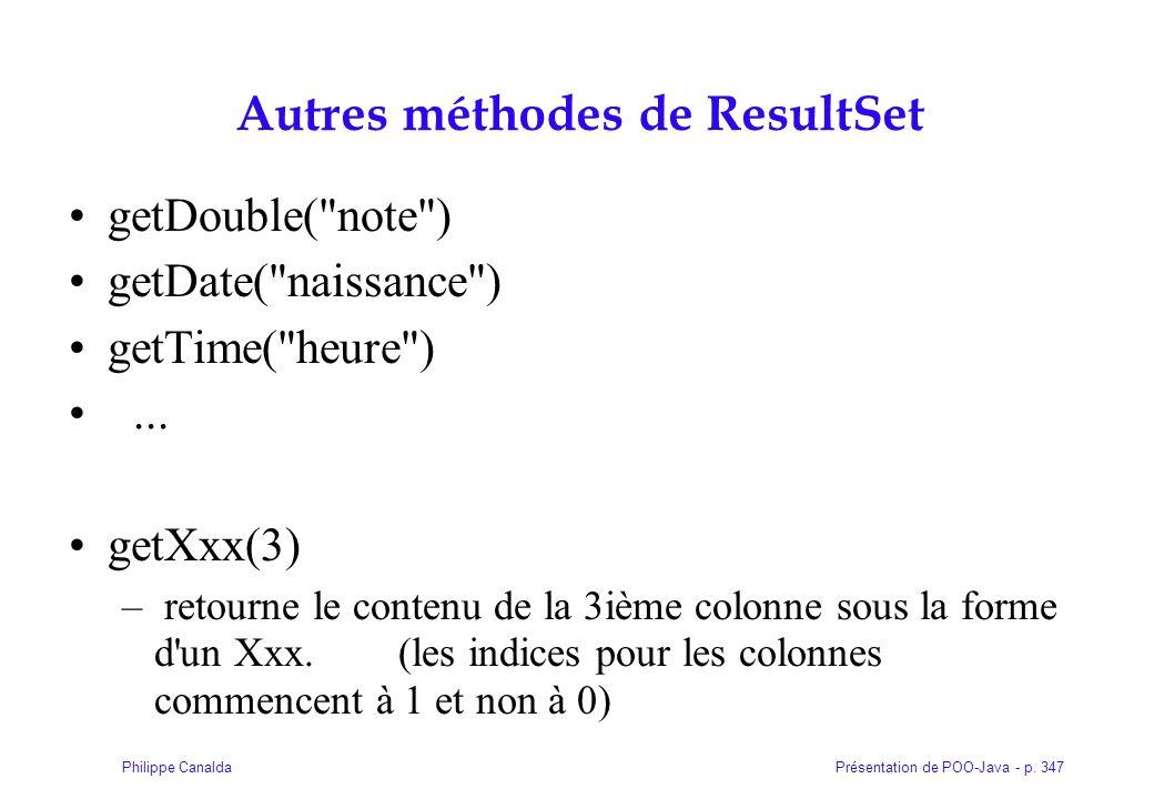 Présentation de POO-Java - p. 347Philippe Canalda Autres méthodes de ResultSet getDouble(