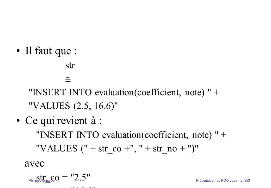 Présentation de POO-Java - p. 353Philippe Canalda Il faut que : str 
