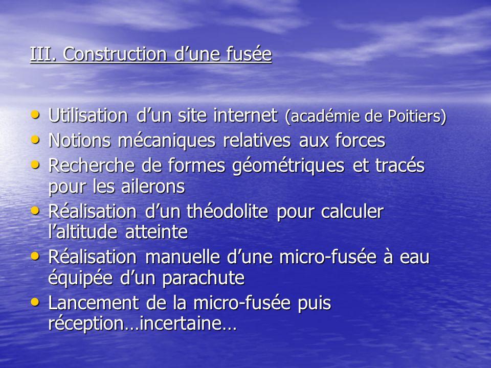 III. Construction d'une fusée Utilisation d'un site internet (académie de Poitiers) Utilisation d'un site internet (académie de Poitiers) Notions méca