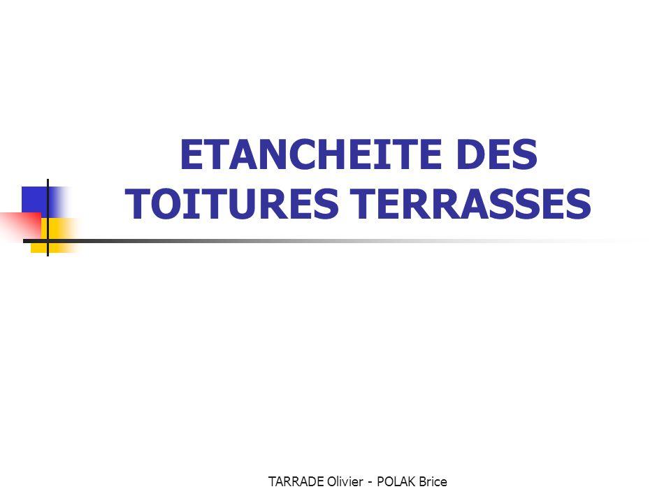 TARRADE Olivier - POLAK Brice ETANCHEITE DES TOITURES TERRASSES