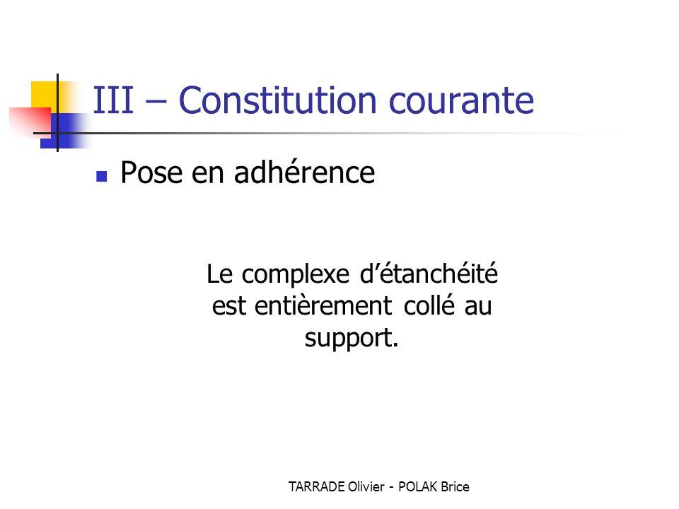 TARRADE Olivier - POLAK Brice Pose en adhérence III – Constitution courante Le complexe d'étanchéité est entièrement collé au support.