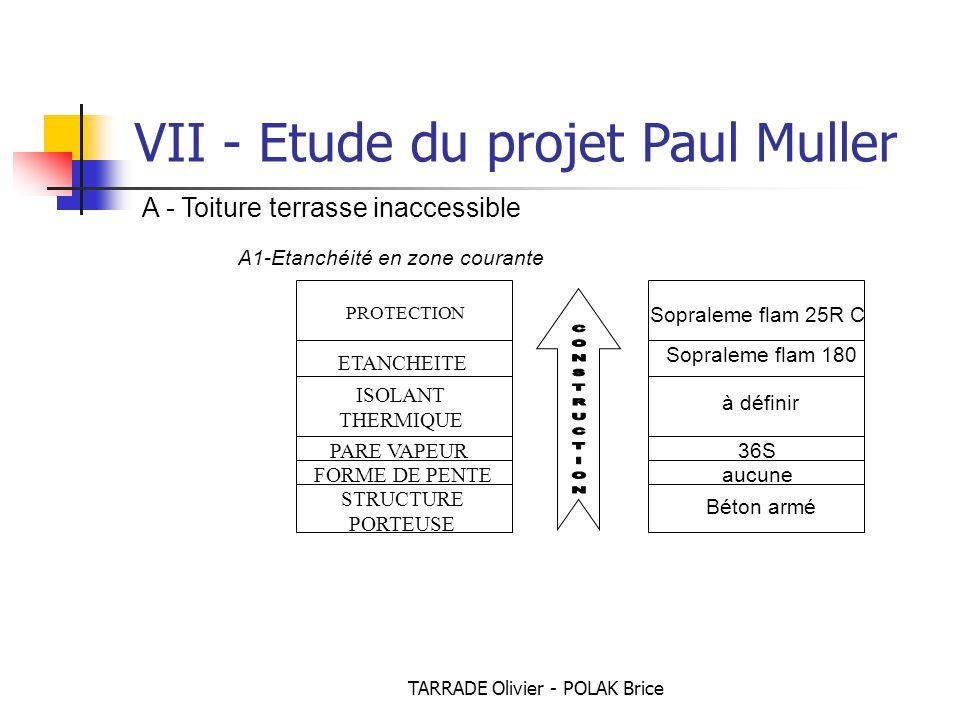 TARRADE Olivier - POLAK Brice VII - Etude du projet Paul Muller PROTECTION ETANCHEITE ISOLANT THERMIQUE PARE VAPEUR STRUCTURE PORTEUSE FORME DE PENTE