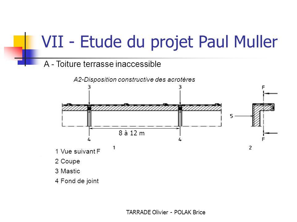 TARRADE Olivier - POLAK Brice VII - Etude du projet Paul Muller A - Toiture terrasse inaccessible A2-Disposition constructive des acrotères 1 Vue suivant F 2 Coupe 3 Mastic 4 Fond de joint 8 à 12 m