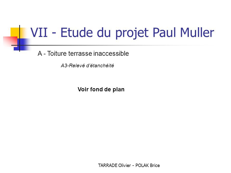 TARRADE Olivier - POLAK Brice VII - Etude du projet Paul Muller A - Toiture terrasse inaccessible A4-Sorties canalisations et évacuation eaux pluviales 1.