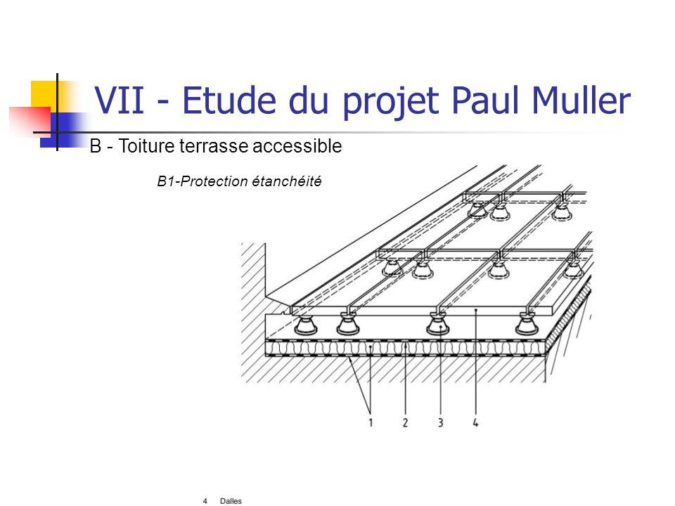 TARRADE Olivier - POLAK Brice VII - Etude du projet Paul Muller B - Toiture terrasse accessible B1-Protection étanchéité