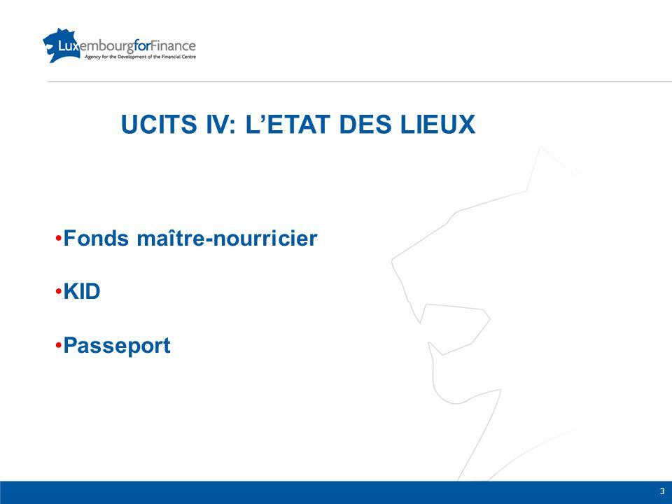 UCITS IV: L'ETAT DES LIEUX Fonds maître-nourricier KID Passeport 3