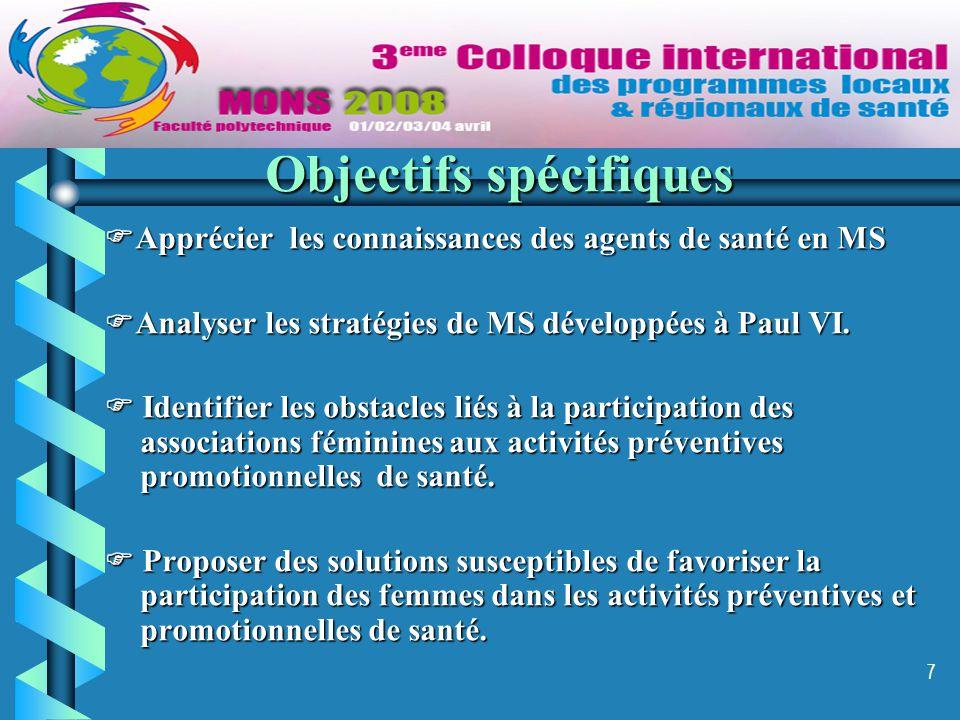 7 Objectifs spécifiques  Apprécier les connaissances des agents de santé en MS  Analyser les stratégies de MS développées à Paul VI.  Identifier le