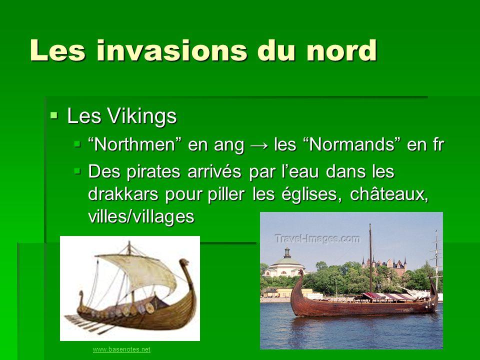 """Les invasions du nord  Les Vikings  """"Northmen"""" en ang → les """"Normands"""" en fr  Des pirates arrivés par l'eau dans les drakkars pour piller les églis"""