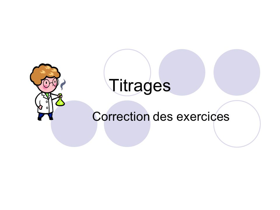 Titrages Correction des exercices