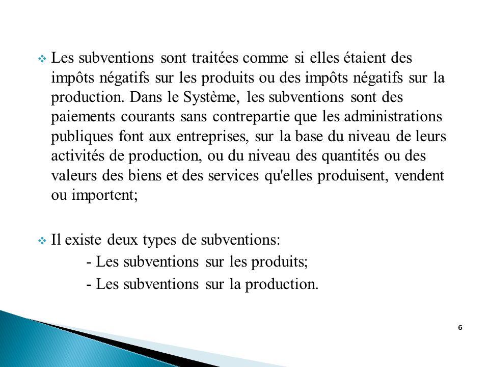 6 LLes subventions sont traitées comme si elles étaient des impôts négatifs sur les produits ou des impôts négatifs sur la production.