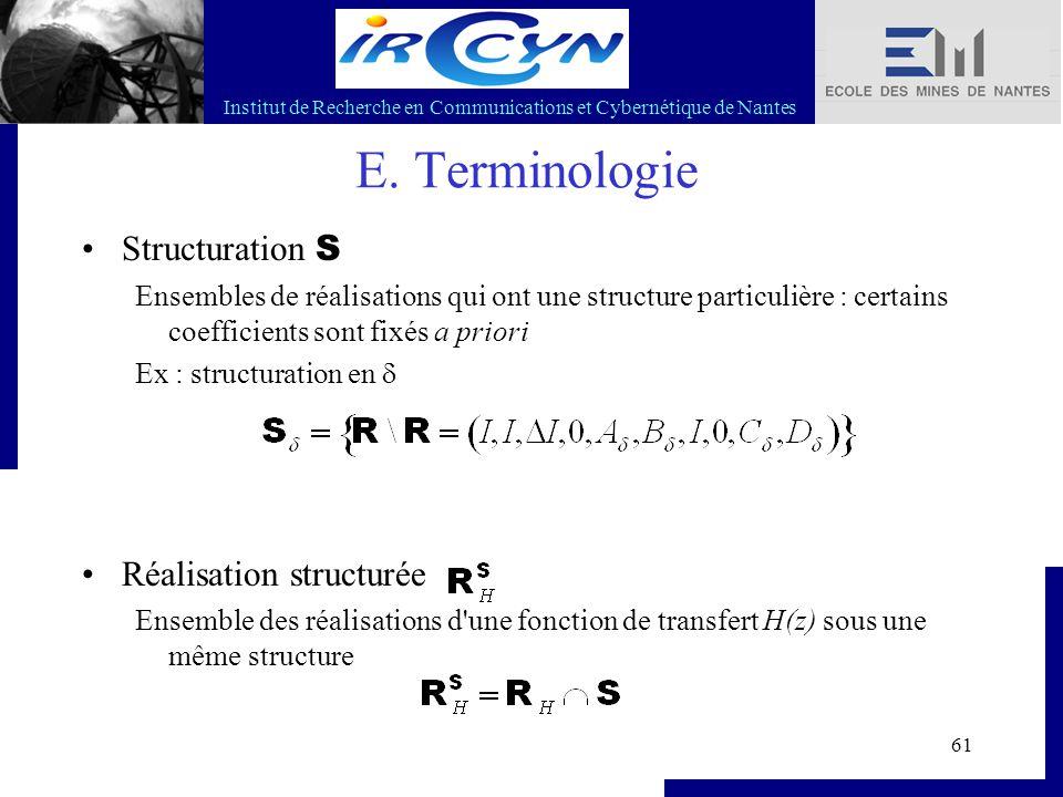 Institut de Recherche en Communications et Cybernétique de Nantes 61 E. Terminologie Structuration S Ensembles de réalisations qui ont une structure p