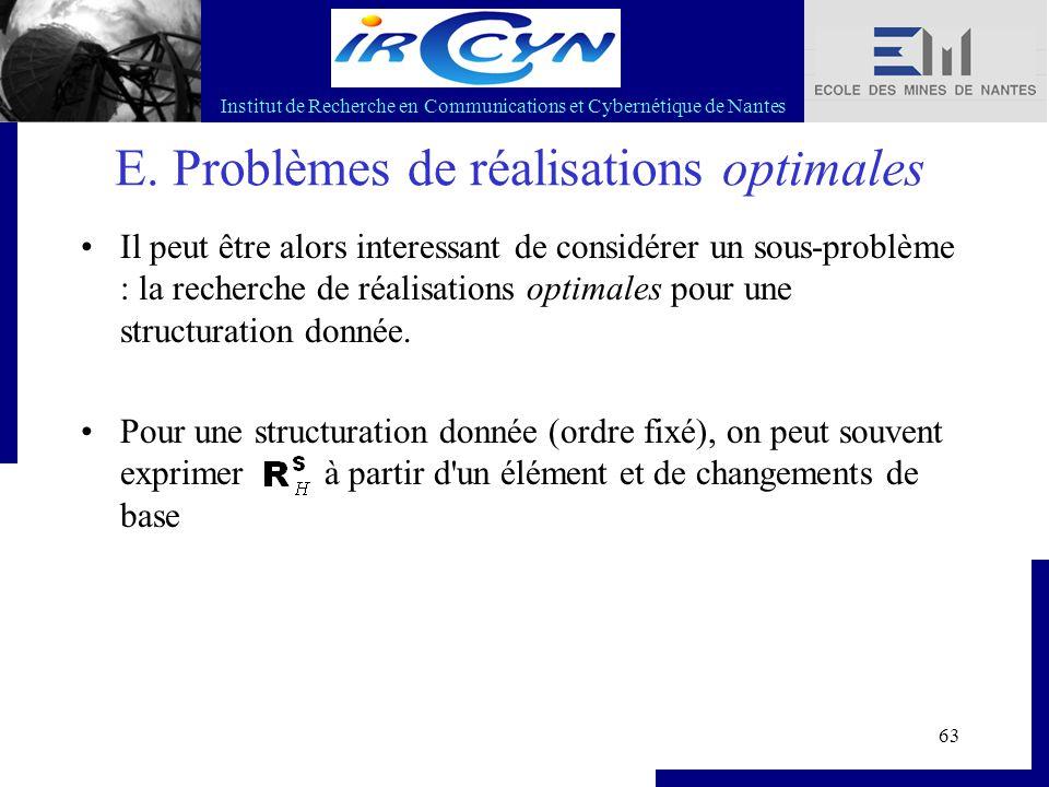 Institut de Recherche en Communications et Cybernétique de Nantes 63 E. Problèmes de réalisations optimales Il peut être alors interessant de considér