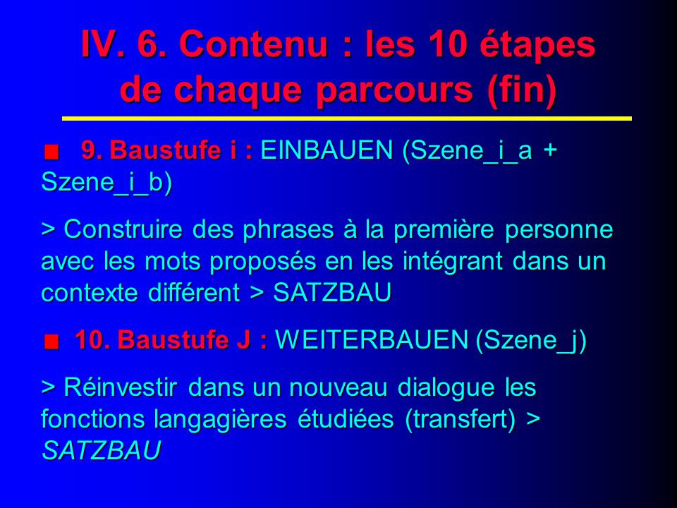 IV.5. Contenu : les 10 étapes de chaque parcours (suite) 8.