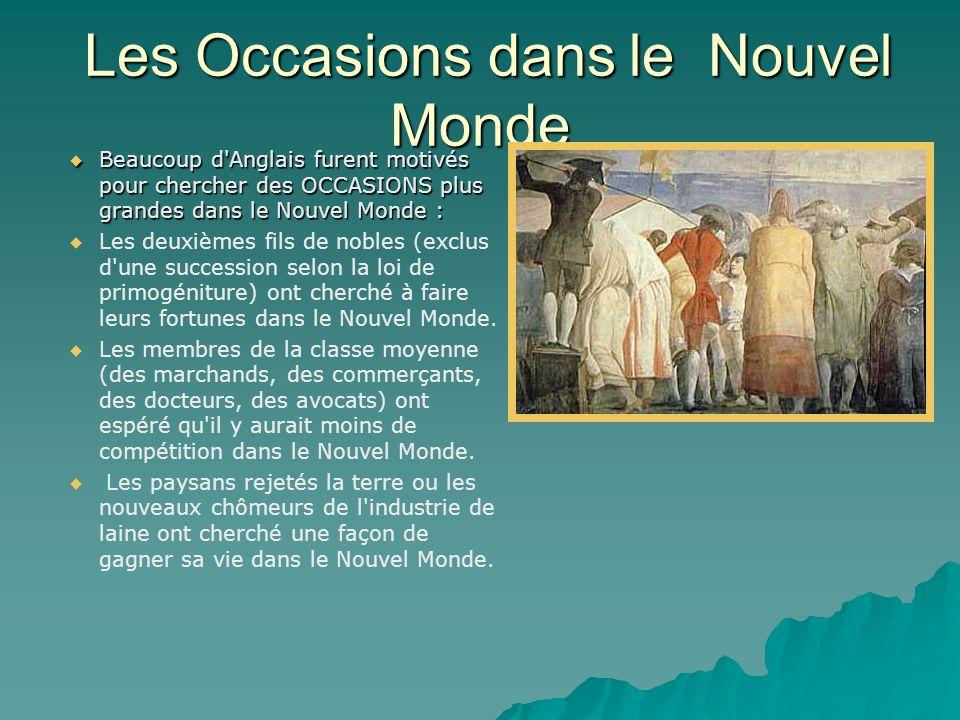 Les Occasions dans le Nouvel Monde Les Occasions dans le Nouvel Monde  Beaucoup d'Anglais furent motivés pour chercher des OCCASIONS plus grandes dan
