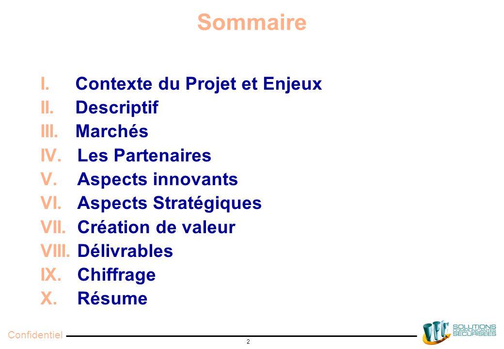 Confidentiel 2 Sommaire I. Contexte du Projet et Enjeux II.