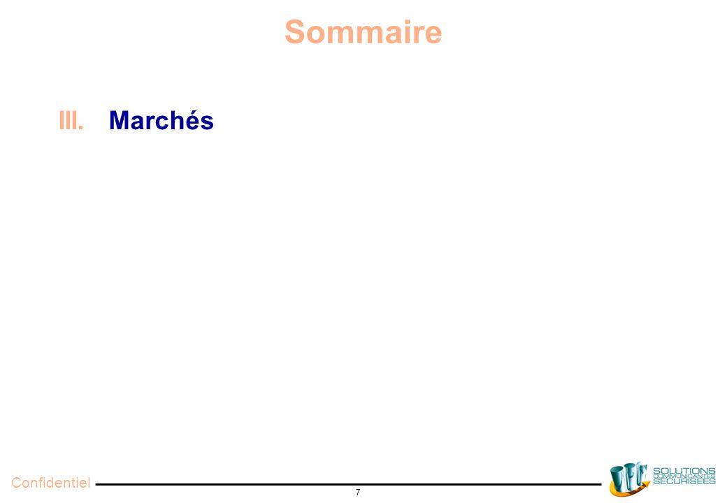 Confidentiel 7 Sommaire III. Marchés