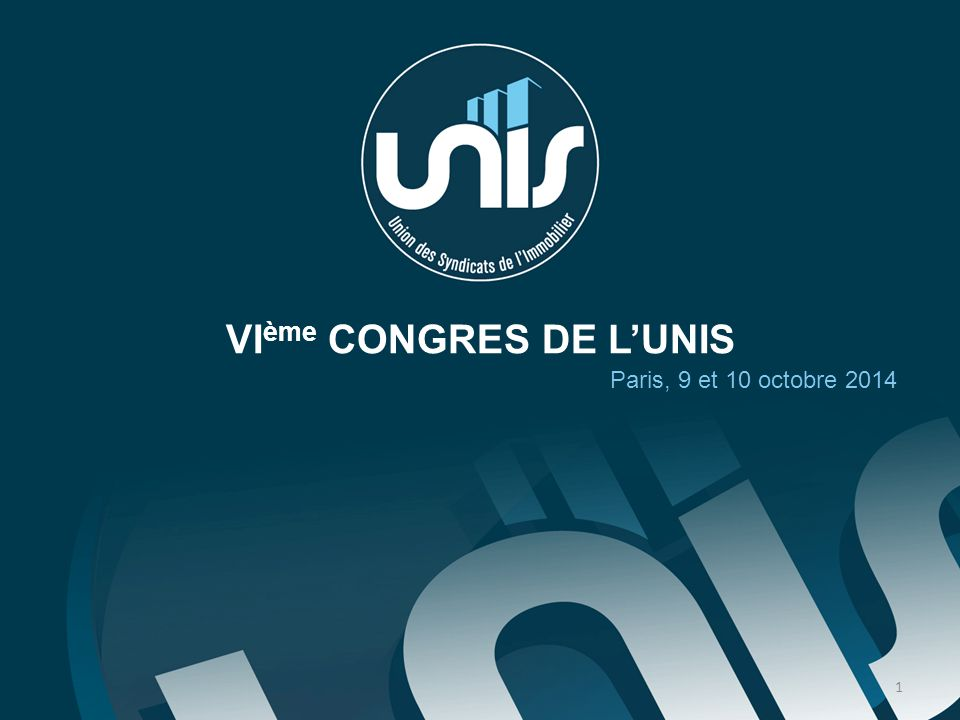 VI ème CONGRES DE L'UNIS Paris, 9 et 10 octobre 2014 1