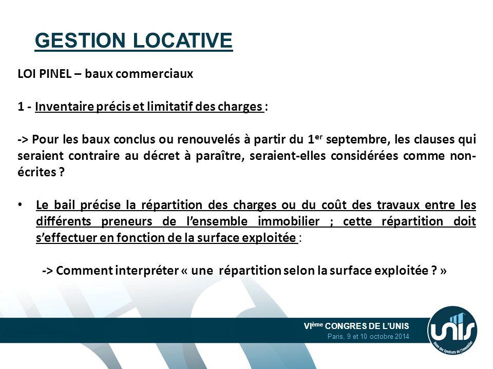 VI ème CONGRES DE L'UNIS Paris, 9 et 10 octobre 2014 GESTION LOCATIVE LOI PINEL – baux commerciaux 1 - Inventaire précis et limitatif des charges : ->