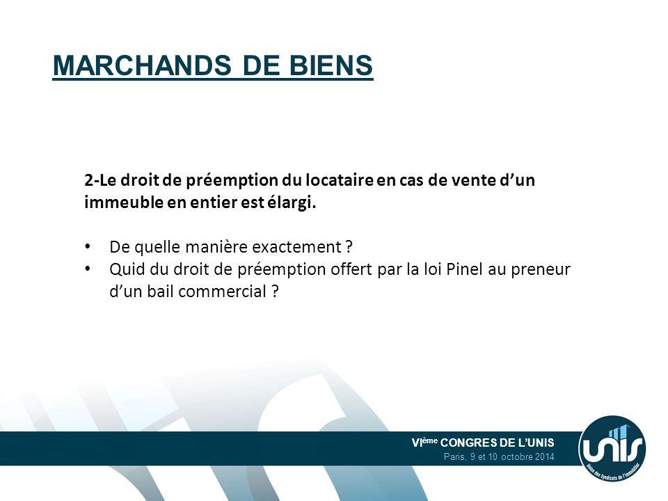 VI ème CONGRES DE L'UNIS Paris, 9 et 10 octobre 2014 MARCHANDS DE BIENS 2-Le droit de préemption du locataire en cas de vente d'un immeuble en entier