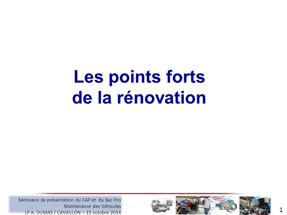Les points forts de la rénovation 1 Séminaire de présentation du CAP et du Bac Pro Maintenance des Véhicules LP A.