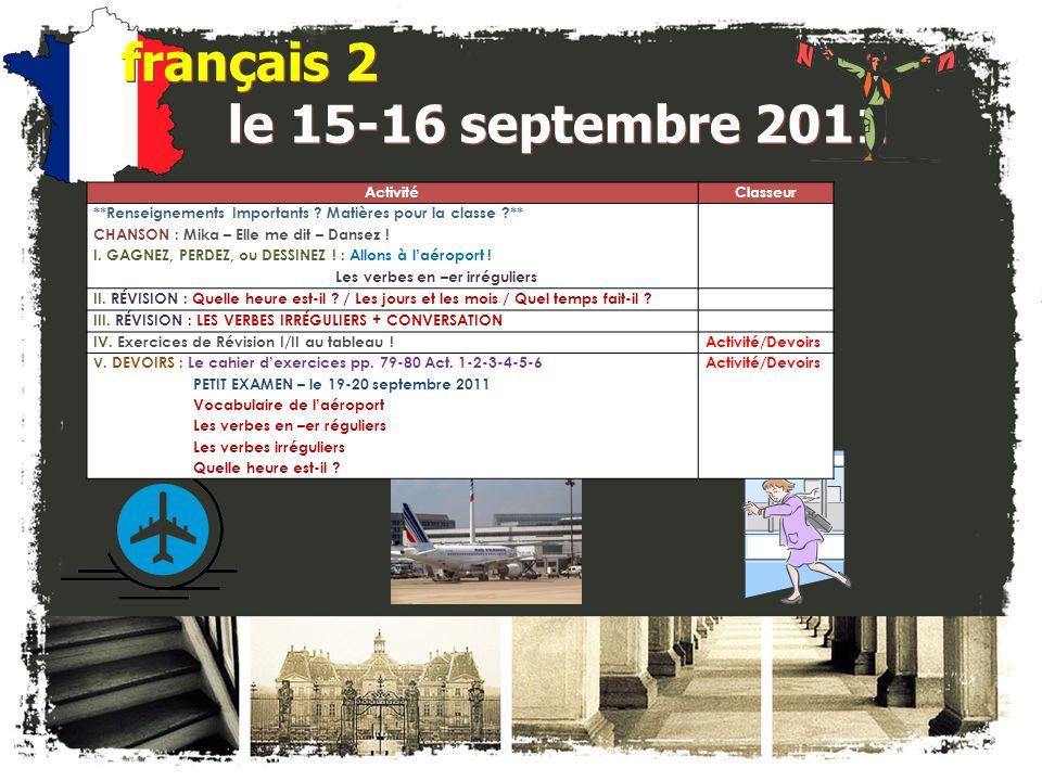 français 5H le 15 septembre 2011 ActivitéClasseur Donnez-moi l'entrevue d'un camarade de classe : « Facebook » à « Facebook » .