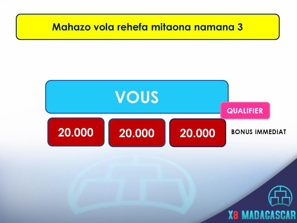 VOUS 20.000 BONUS IMMEDIAT Mahazo vola rehefa mitaona namana 3 QUALIFIER
