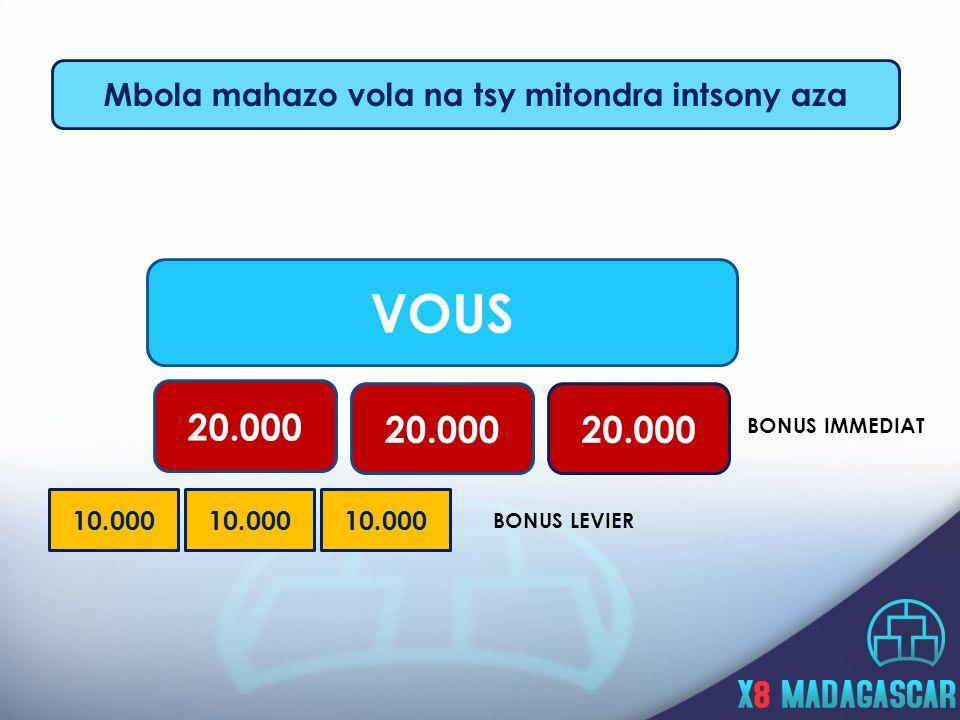 20.000 BONUS IMMEDIAT 10.000 BONUS LEVIER Mbola mahazo vola na tsy mitondra intsony aza