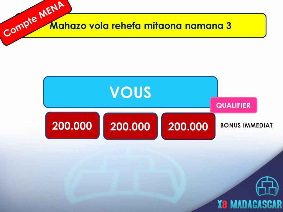VOUS 200.000 BONUS IMMEDIAT Mahazo vola rehefa mitaona namana 3 QUALIFIER Compte MENA