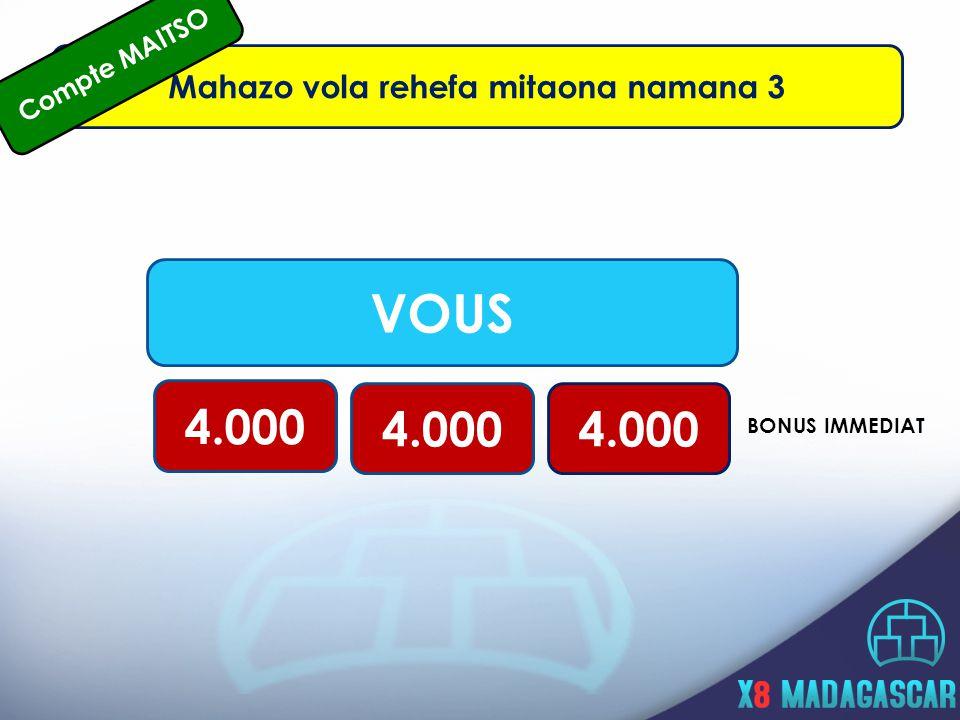 VOUS 4.000 BONUS IMMEDIAT Mahazo vola rehefa mitaona namana 3 Compte MAITSO