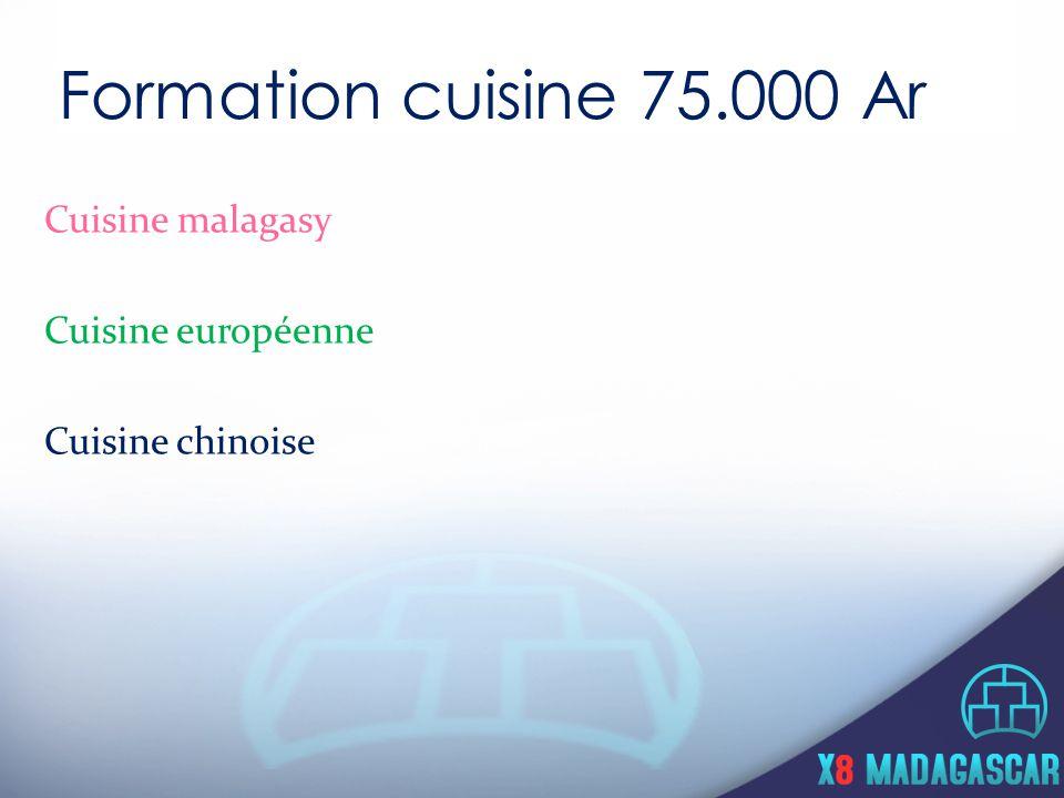 Cuisine malagasy Cuisine européenne Cuisine chinoise Formation cuisine 75.000 Ar
