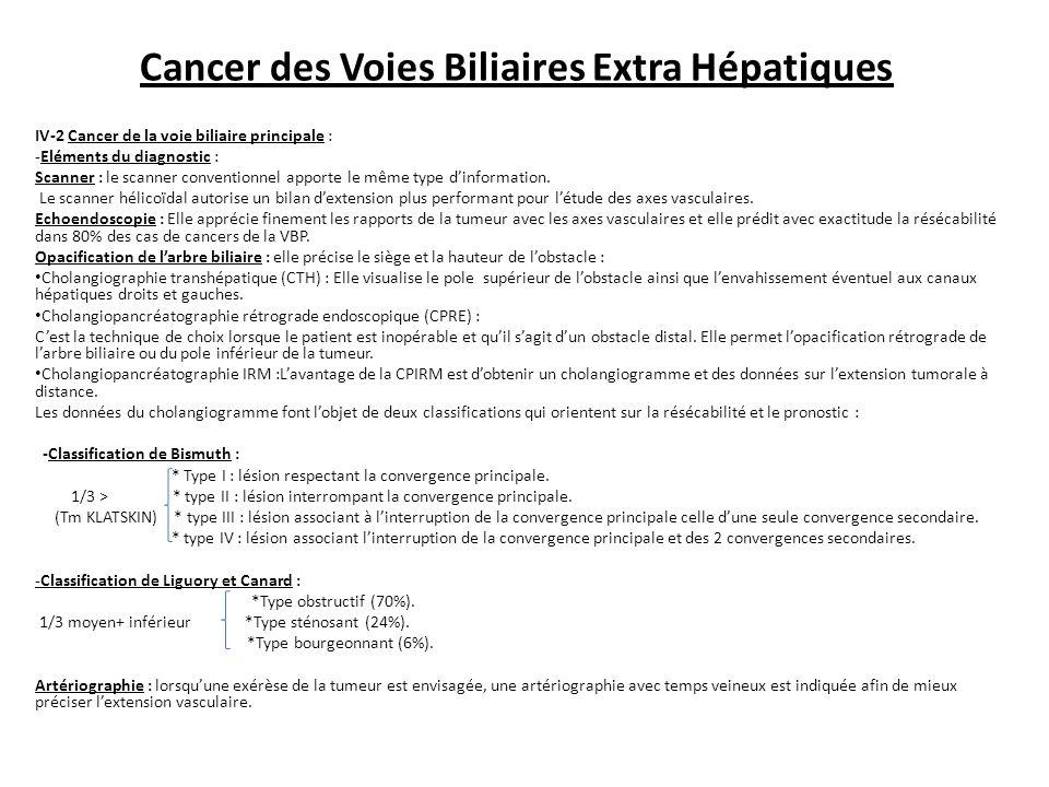 Cancer des Voies Biliaires Extra Hépatiques IV-2 Cancer de la voie biliaire principale : -Eléments du diagnostic : Scanner : le scanner conventionnel apporte le même type d'information.