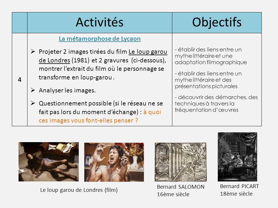 ActivitésObjectifs 4 La métamorphose de Lycaon  Projeter 2 images tirées du film Le loup garou de Londres (1981) et 2 gravures (ci-dessous), montrer