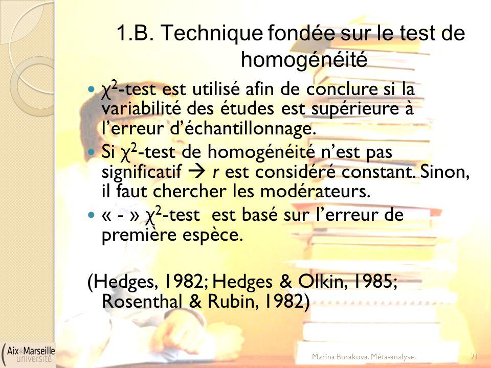1.B. Technique fondée sur le test de homogénéité χ 2 -test est utilisé afin de conclure si la variabilité des études est supérieure à l'erreur d'échan