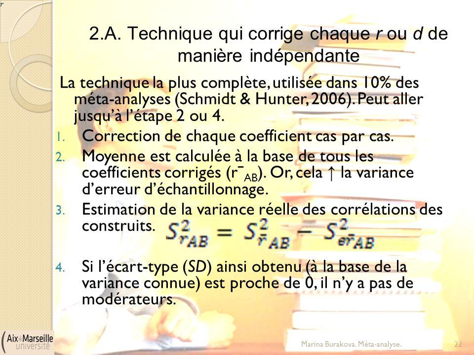 2.A. Technique qui corrige chaque r ou d de manière indépendante La technique la plus complète, utilisée dans 10% des méta-analyses (Schmidt & Hunter,