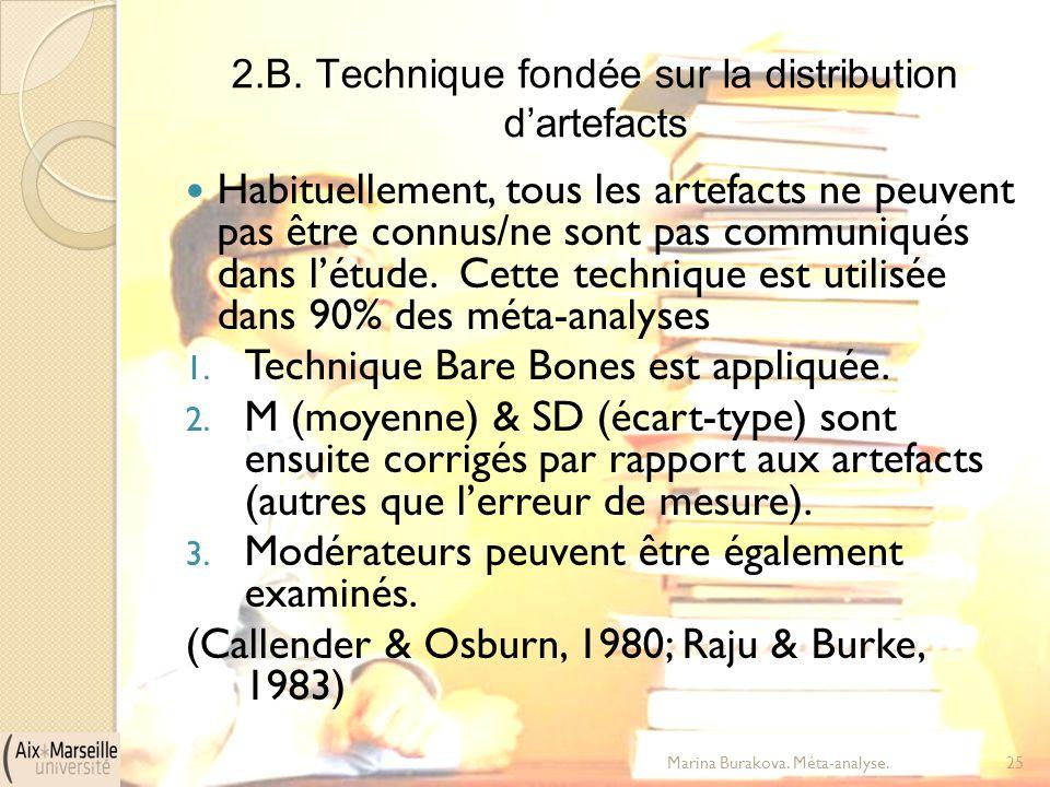 2.B. Technique fondée sur la distribution d'artefacts Habituellement, tous les artefacts ne peuvent pas être connus/ne sont pas communiqués dans l'étu