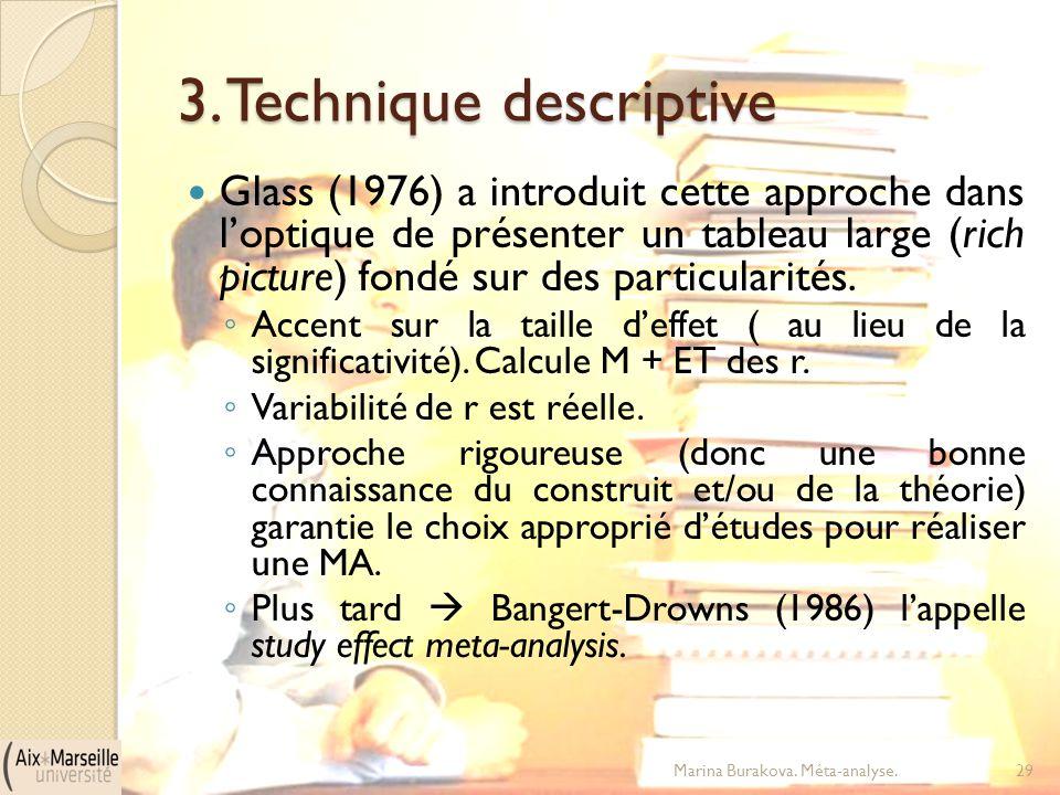 3. Technique descriptive Glass (1976) a introduit cette approche dans l'optique de présenter un tableau large (rich picture) fondé sur des particulari