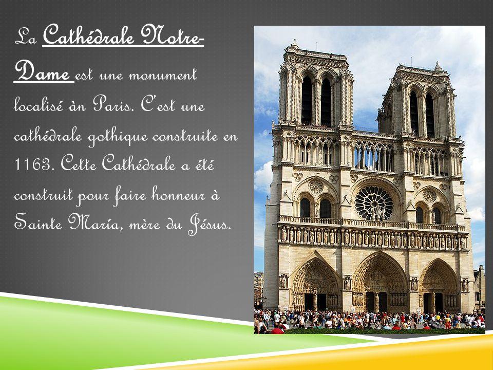 La Cathédrale Notre- Dame est une monument localisé àn Paris.