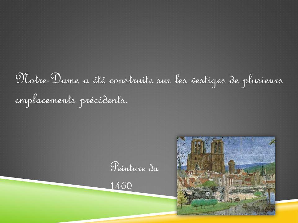 Notre-Dame a été construite sur les vestiges de plusieurs emplacements précédents. Peinture du 1460