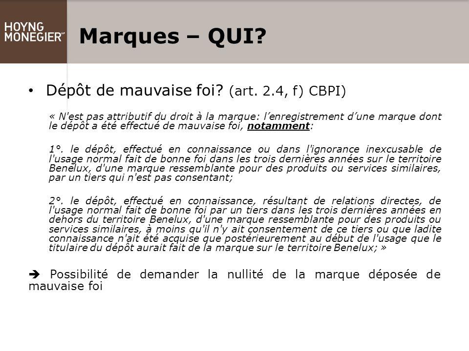 Marques – QUI. Dépôt de mauvaise foi. (art.