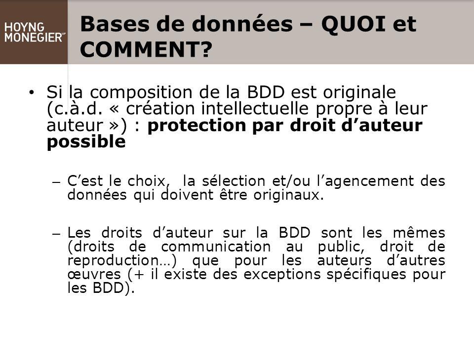 Bases de données – QUOI et COMMENT. Si la composition de la BDD est originale (c.à.d.