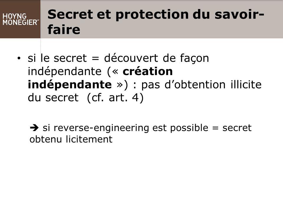 Secret et protection du savoir- faire si le secret = découvert de façon indépendante (« création indépendante ») : pas d'obtention illicite du secret (cf.